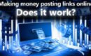 Making money from home by posting links; Does it work?