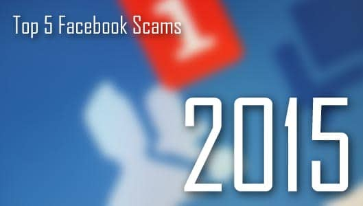 The top 5 Facebook scams of 2015