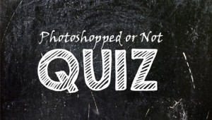 """The """"Photoshopped or Not"""" Quiz"""