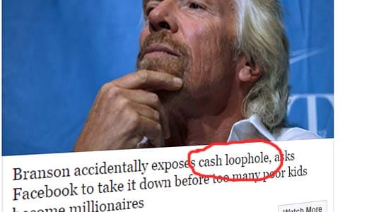 Did Richard Branson accidentally expose a cash loophole?