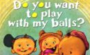 "Is ""Do You Want To Play With My Balls?"" a real children's book? Fact Check"